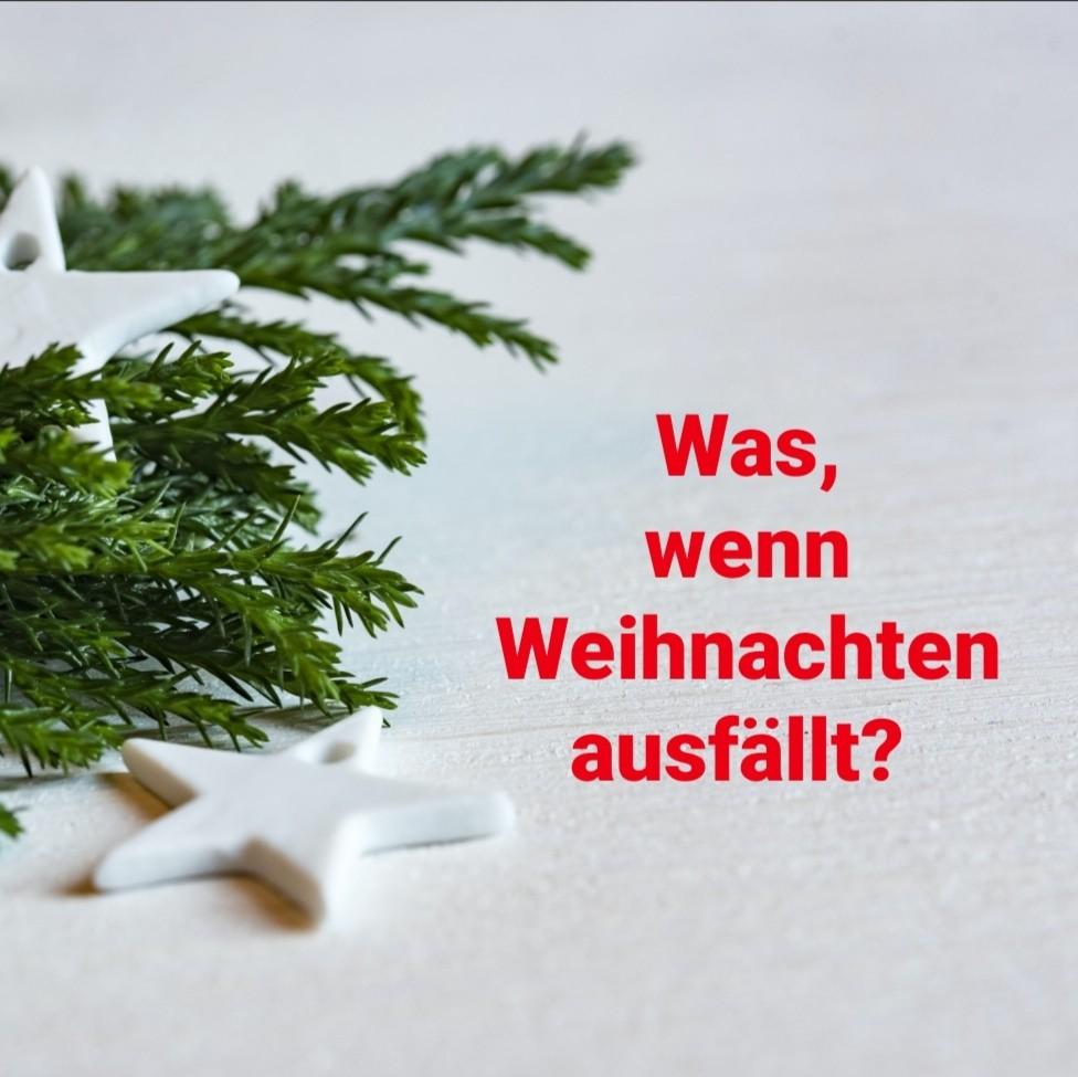 Was, wenn Weihnachten ausfällt?