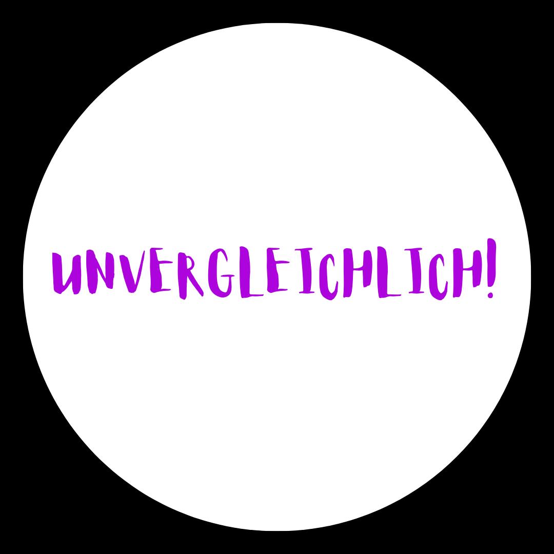 UNVERGLEICHICH