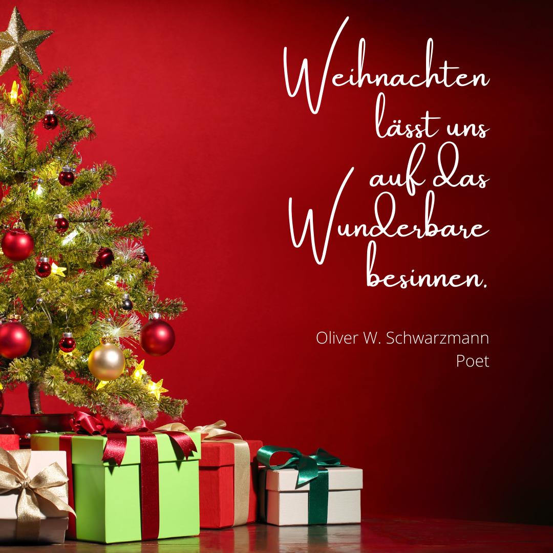 Weihnachten lässt uns auf das Wunderbare besinnen - Oliver W. Schwarzmann