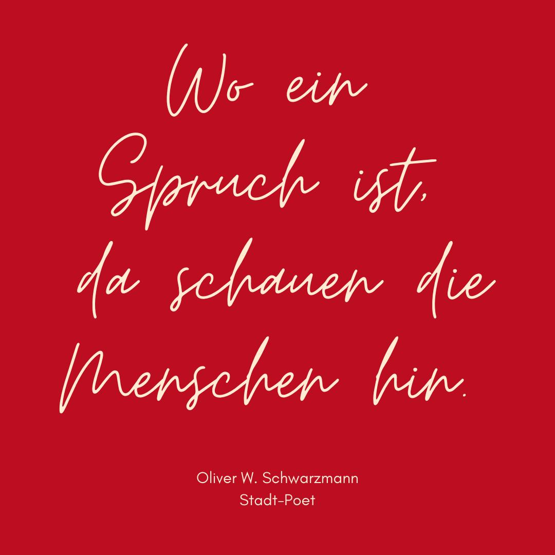 Wo ein Spruch ist, da schauen die menschen hin - Oliver W. Schwarzmann